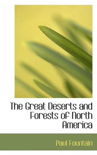 The Great Deserts and Forests of North America