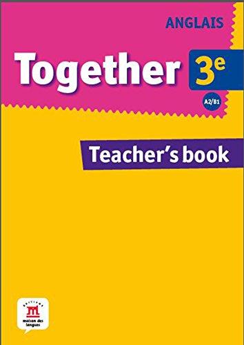 Anglais 3e Together A2/B1 : Teacher's book