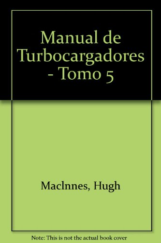 Descargar Libro Manual de Turbocargadores - Tomo 5 de Hugh Maclnnes