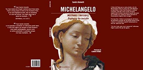 Michelangelo: mostrare l'invisibile. Ediz. italiana e inglese (Arte e musei) por Sandro Giometti