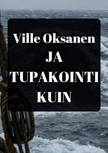 Ja tupakointi kuin (Finnish Edition) por Ville  Oksanen