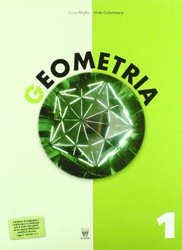 Geometria. Con materiali per il docente. Per la Scuola media: 1