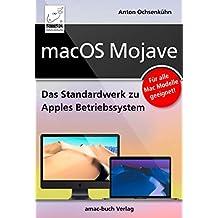 macOS Mojave: Das Standardwerk zu Apples Betriebssystem: Internet, Siri, Time Machine, APFS, u. v. m.