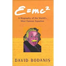 E=mc2: a Biography of the World's Most Famous Equation by DAVID BODANIS (2000-08-01)