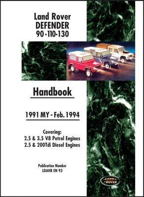 land-rover-defender-90-110-130-handbook-1991-feb1994-my-covers-25-and-35-v8-petrol-and-25-and-200-td