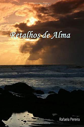 Retalhos de Alma por Rafaela Pereira