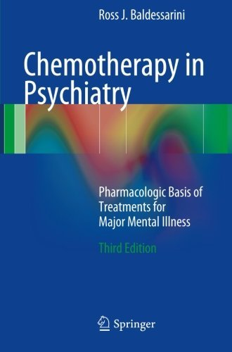 Chemotherapy in Psychiatry: Pharmacologic Basis of Treatments for Major Mental Illness by Ross J. Baldessarini (2013-06-26)