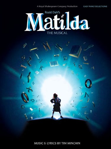 Tim Minchin: Roald Dahl's Matilda - The Musical (Easy Piano)