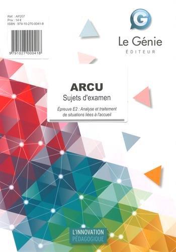 ARCU Sujets d'examen : Epreuve E2 : Analyse et traitement de situations liées à l'accueil