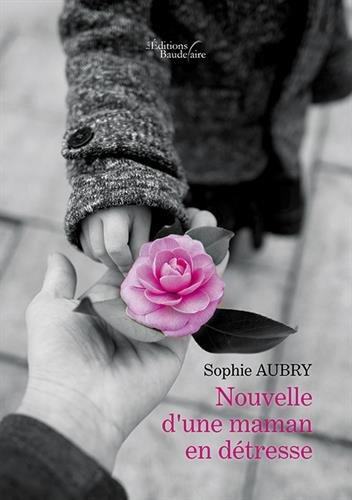 Nouvelle d'une maman en détresse par Sophie AUBRY