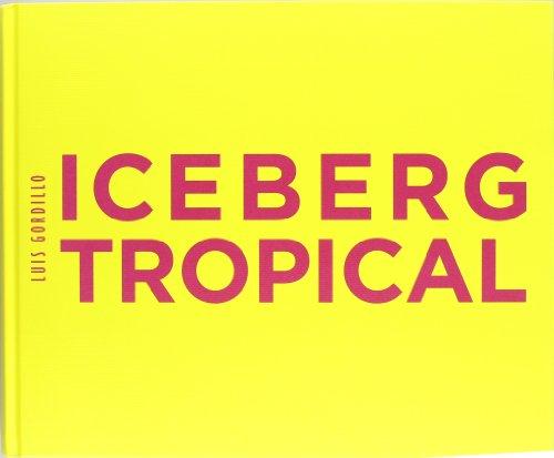 Iceberg tropical. Luis Gordillo. Antológica 1959-2007