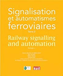 Signalisation et automatismes ferroviaires : Tome 2