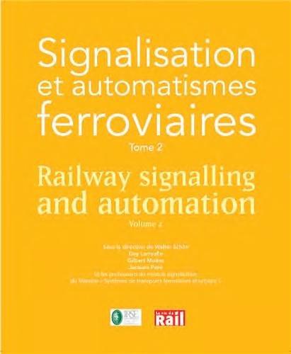 Signalisation et automatismes ferroviaires : Tome 2 par Walter Schön