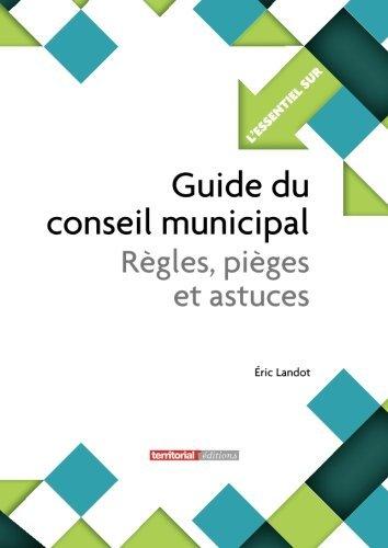 Guide du conseil municipal : Rgles, piges et astuces