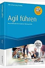 Agil führen - inkl. Arbeitshilfen online: Neue Methoden für moderne Führungskräfte (Haufe Fachbuch) Gebundene Ausgabe