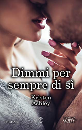 Dimmi per sempre di sì (Rock Chick Series Vol. 5) di [Ashley, Kristen]