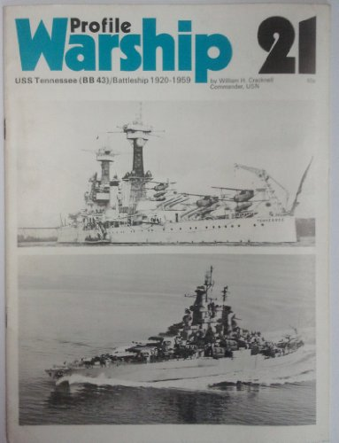 Warship Profile 21: USS Tennessee (BB 43), Battleship 1920-1959 (Uss Tennessee)
