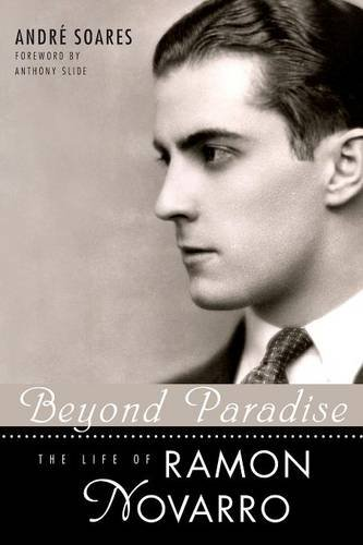 Beyond Paradise: The Life of Ramon Novarro (Hollywood Legends Series)