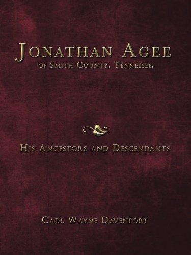 Jonathan Agee of Smith County, Tennessee, His Ancestors and Descendants por Carl Wayne Davenport