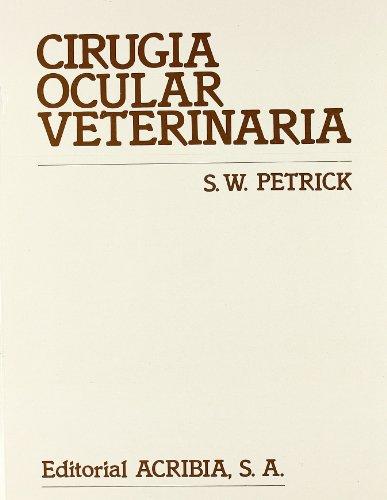 Descargar Libro Cirugía ocular veterinaria de S. W. Petrick