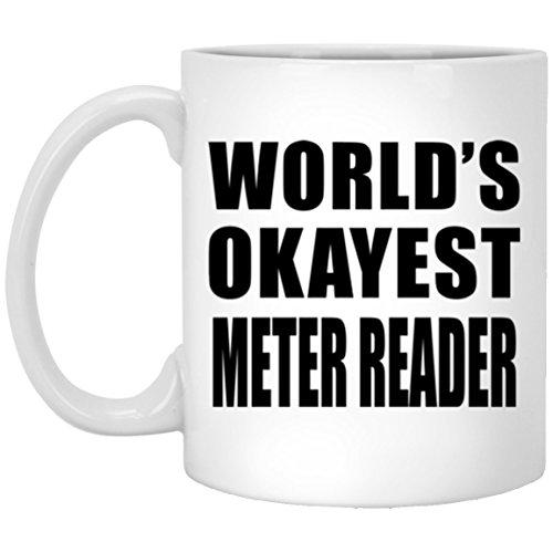 Designsify World 's Okayest Meter Reader–11oz Kaffeebecher, Keramik Tasse, Beste Geschenk für Geburtstag, Hochzeit, Jahrestag, Neues Jahr, Valentinstag, Ostern, Muttertag/Vatertag