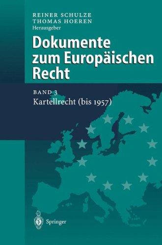 Dokumente Zum Europaischen Recht: Kartellrecht (Bis 1957)
