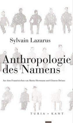 Anthropologie des Namens (Neue Subjektile)