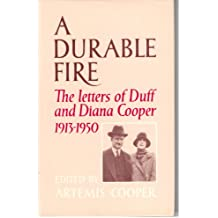 A Durable Fire: The Letters of Duff and Diana Cooper, 1913-1950