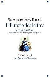 L'Europe des lettres : Réseaux épistolaires et construction de l'espace européen