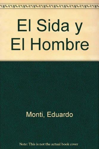 El Sida y El Hombre por Eduardo Monti