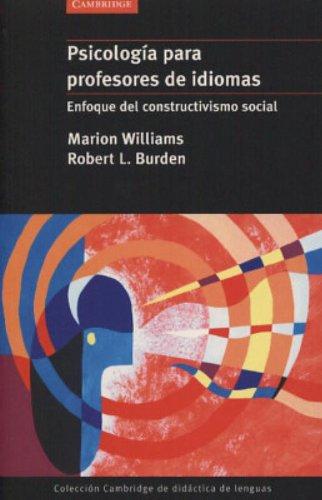Psicología para profesores de idiomas: enfoque del constructivismo social (Coleccion Cambridge De Didactica De Lenguas) por Marion Williams