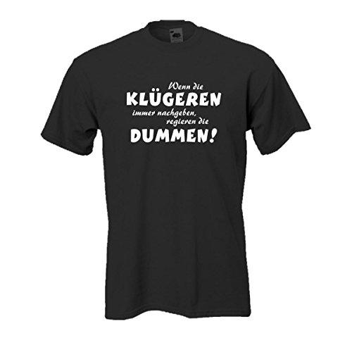 Wenn die klügeren immer nachgeben regieren die dummen, witziges lustiges Sprüche T-Shirt - theil-design Funshirt auch große Größen (FS049) XL (T-shirt Dumm, Lustig)