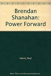 Brendan Shanahan: Power Forward