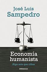 Economia humanista / Humanist Economy: Algo mas que cifras / Something More Than Numbers