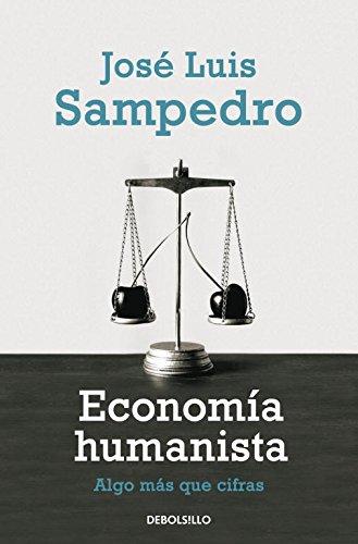 Economía humanista: Algo más que cifras (ENSAYO-ECONOMÍA)