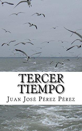 Tercer tiempo por Juan José Pérez Pérez