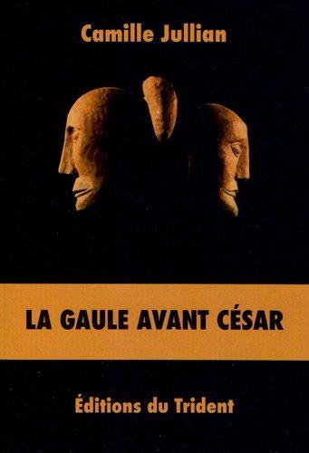 La Gaule avant César par Camille Jullian
