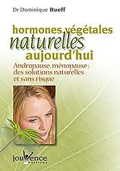 Les hormones végétales naturelles aujourd'hui : Andropause, ménopause : Des solutions naturelles et sans risque