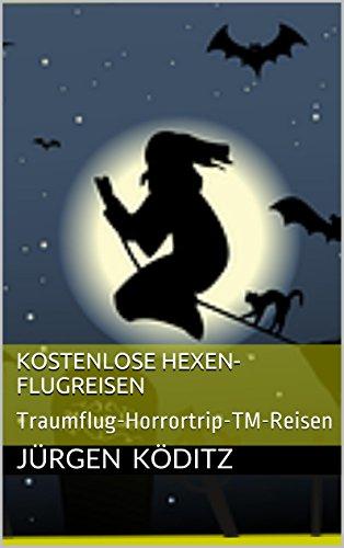 Kostenlose Hexen-Flugreisen: Traumflug-Horrortrip-TM-Reisen