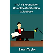 ITIL® V3 Foundation Complete Certification Guidebook: ITIL® V3 Study Guide to Pass In First Attempt (English Edition)