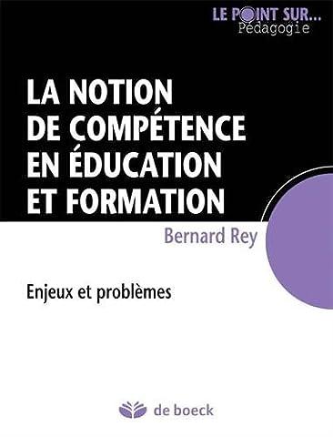 Bernard Rey - La notion de compétence en éducation et