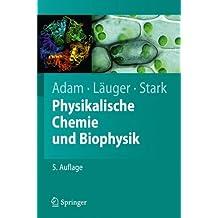 Physikalische Chemie und Biophysik (Springer-Lehrbuch) (German Edition)