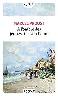 A la recherche du temps perdu, tome 2 : A l'ombre des jeunes filles en fleurs par Marcel Proust