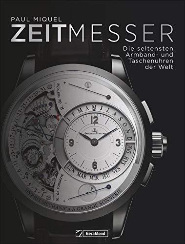 Bildband: Seltene Uhren. Die erlesensten Zeitmesser der Welt. Von seltenen Sondereditionen über technische Unikate. Eine beeindruckende Sammlung. - Taschenuhr Teure