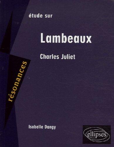 Etude sur Lambeaux, Charles Juliet par Isabelle Dangy