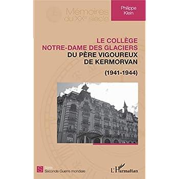 Le collège Notre-Dame des Glaciers du père Vigoureux de Kermorvan: (1941-1944)
