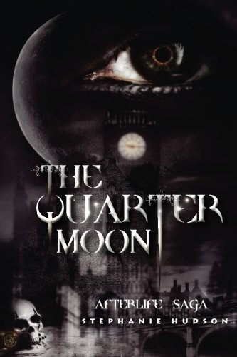 The Quarter Moon: Afterlife Saga (Volume 4) by Stephanie Hudson (2013-12-13)