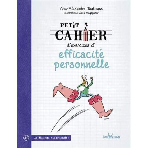 Petit cahier d'exercices d'efficacité personnelle