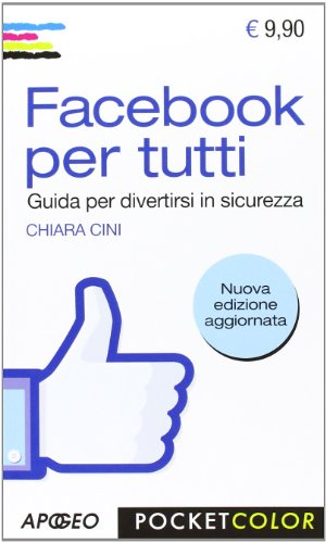 facebook-per-tutti-guida-per-divertirsi-in-sicurezza