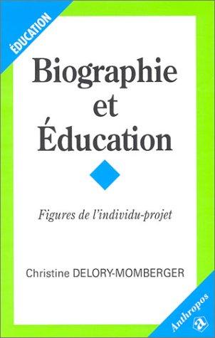 Biographie et éducation : Figures de l'individu-projet